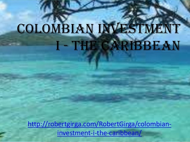 Colombian Investment I - The Caribbean