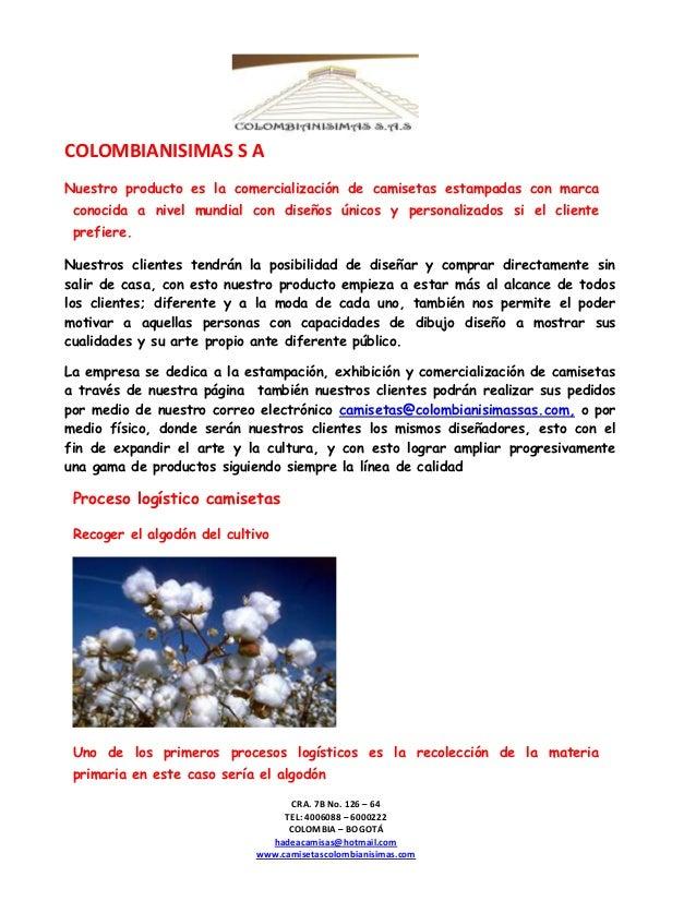 COLOMBIANISIMAS S ANuestro producto es la comercialización de camisetas estampadas con marca conocida a nivel mundial con ...