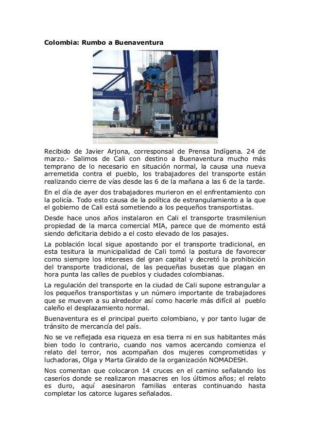 Colombia: Rumbo a Buenaventura Recibido de Javier Arjona, corresponsal de Prensa Indígena. 24 de marzo.- Salimos de Cali c...