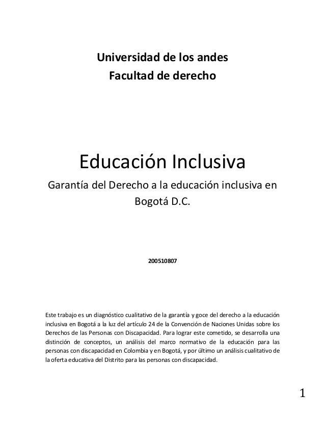 1 Universidad de los andes Facultad de derecho Educación Inclusiva Garantía del Derecho a la educación inclusiva en Bogotá...