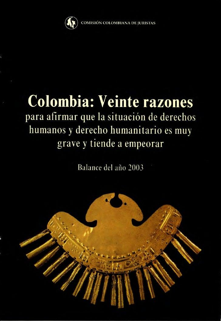 COMISIÓN COLOMBIANA DE JURISTASColombia: Veinte razonespara afirmar que la situación de derechos humanos y derecho humanit...