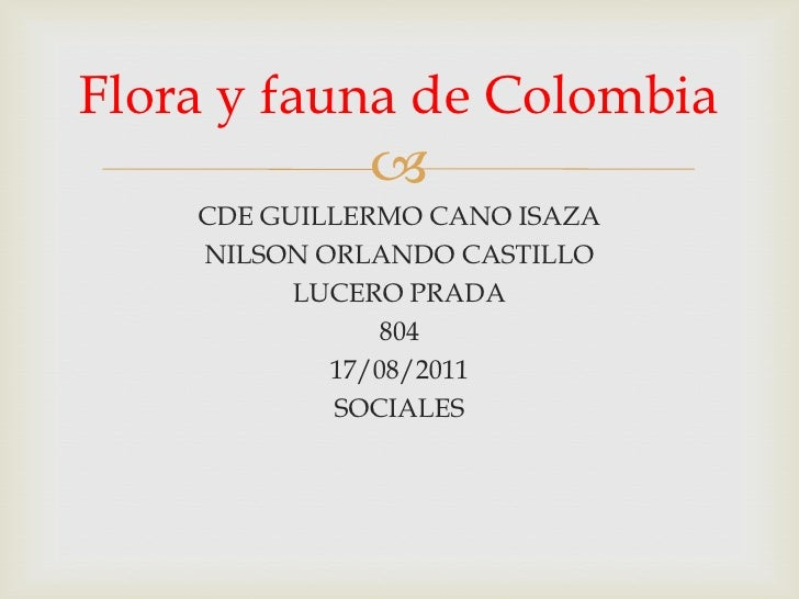 Flora y fauna de Colombia                  CDE GUILLERMO CANO ISAZA    NILSON ORLANDO CASTILLO          LUCERO PRADA     ...