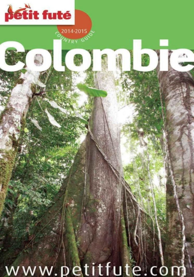 Table des matières INVITATION AU VOYAGE ¡ Bienvenidos a Colombia ! Les plus de la Colombie Fiche technique Idées de séjour...