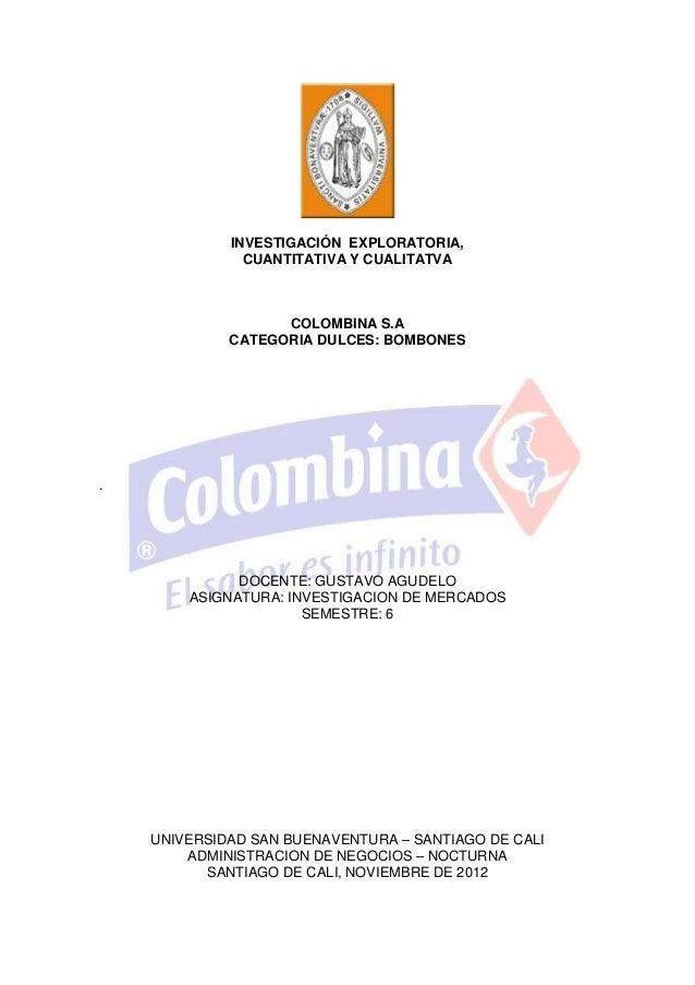 INVESTIGACIÓN EXPLORATORIA,               CUANTITATIVA Y CUALITATVA                   COLOMBINA S.A             CATEGORIA ...