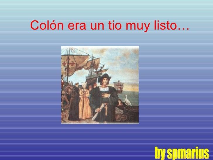 Colón era un tio muy listo… by spmarius