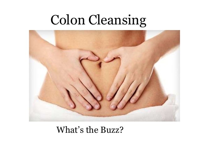 Colon Cleansing What's the Buzz?