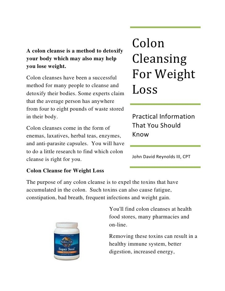 A colon cleanse is a method to detoxify                                               Colon your body which may also may h...