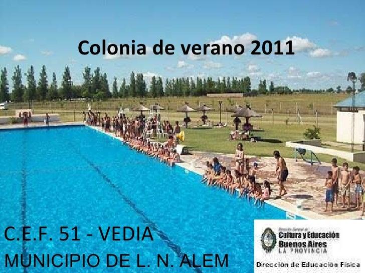 Álbum de fotografías por Valued Acer Customer Colonia de verano 2011 C.E.F. 51 - VEDIA MUNICIPIO DE L. N. ALEM
