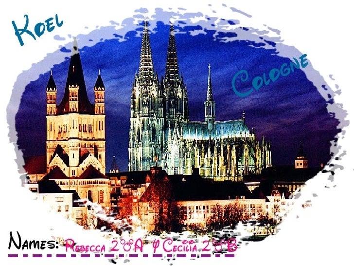 Colonia ,Cologne , Koeln