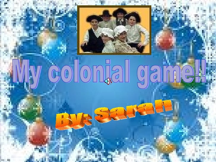 My colonial game!! By: Sarah