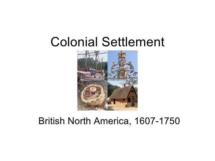 Colonial Settlement British North America, 1607-1750