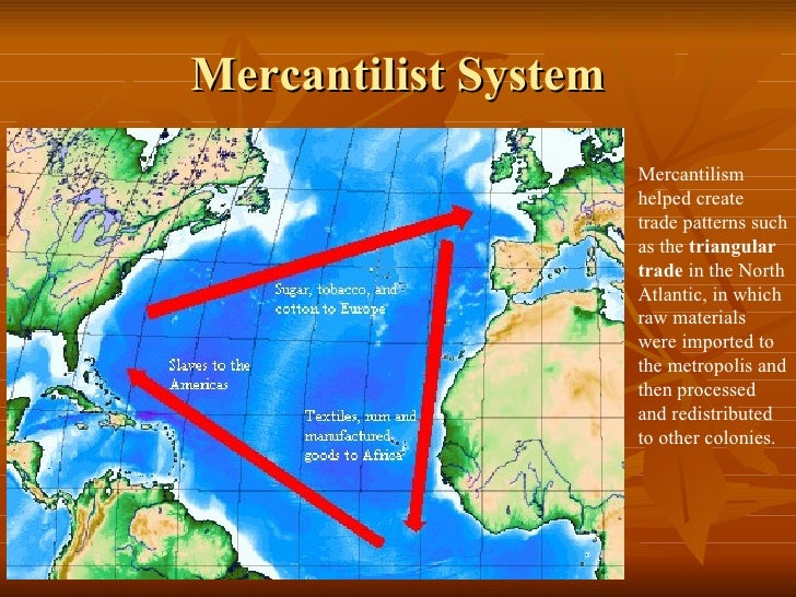 a history of mercantilism system in the british colonies