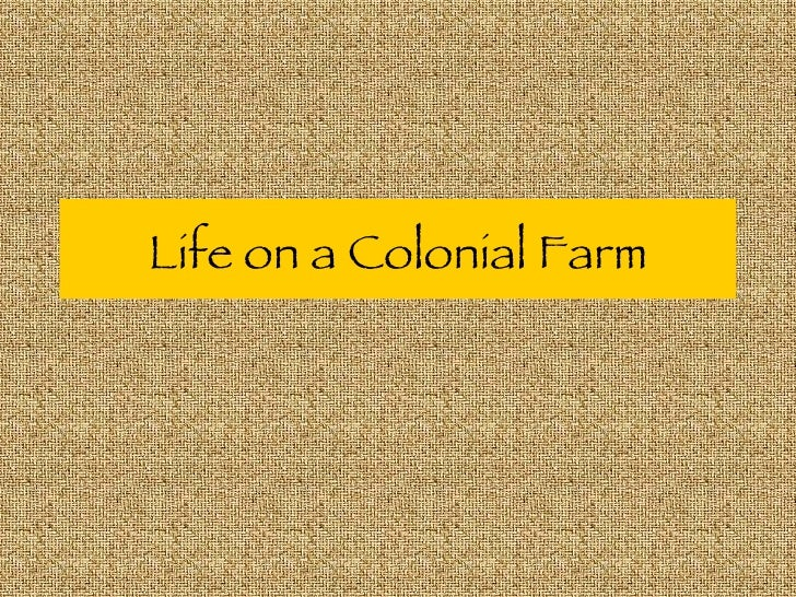 Life on a Colonial Farm