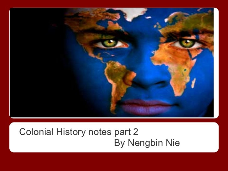 Colonial History notes part 2                       By Nengbin Nie