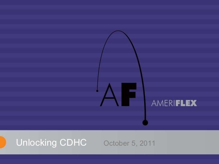 Unlocking CDHC  October 5, 2011