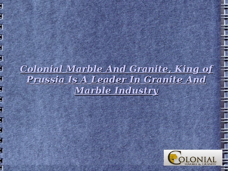 Colonial Marble And Granite, King of Prussia