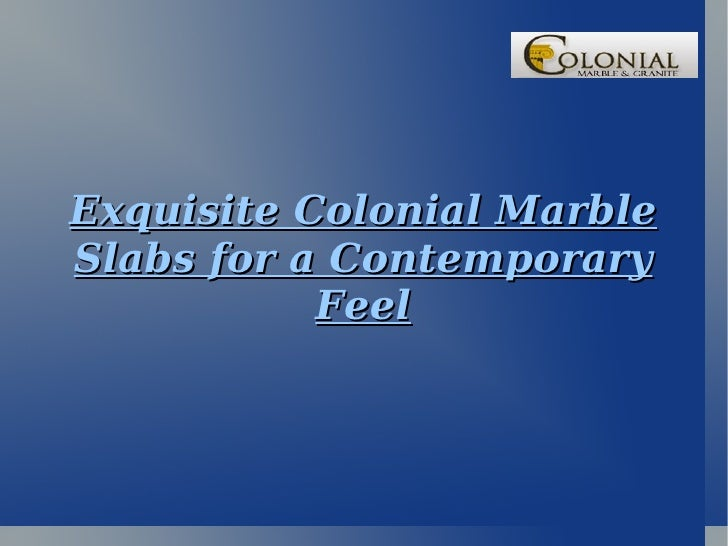 Colonial Marble Slabs