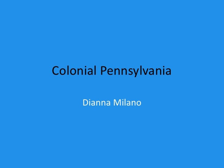 Colonial pennsylvania