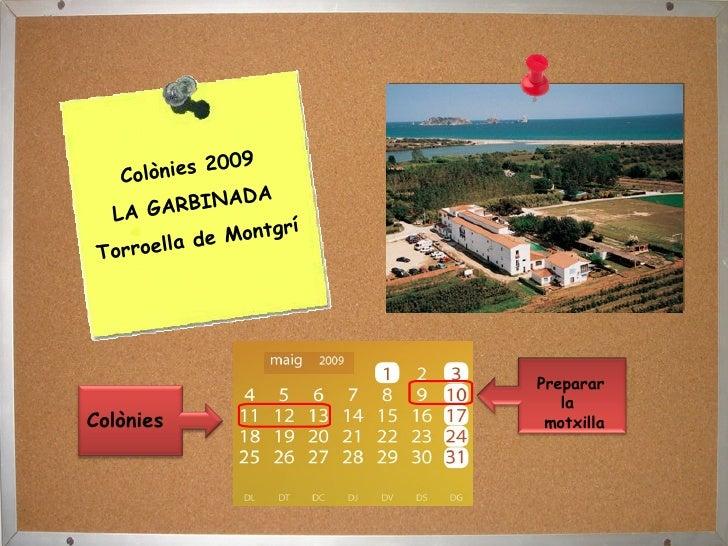 Colònies 2009 LA GARBINADA Torroella de Montgrí Preparar  la  motxilla Colònies