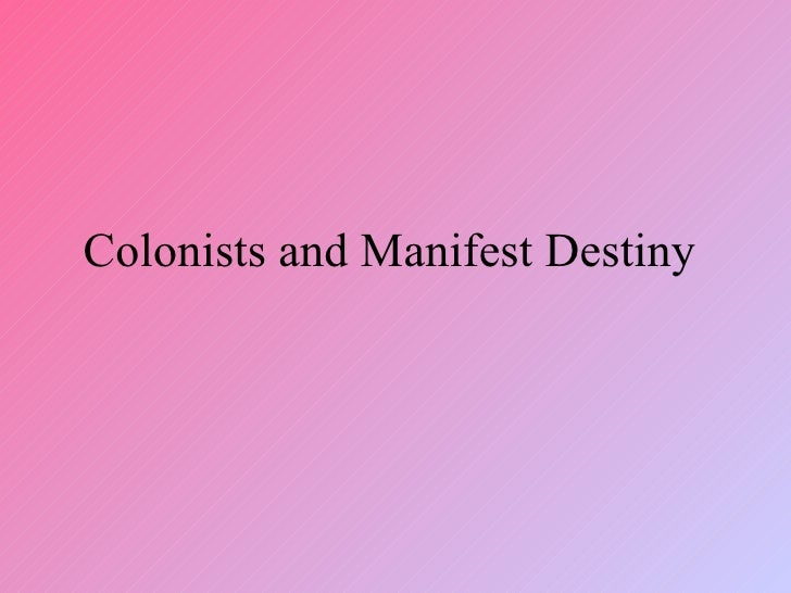 Colonists And Manifest Destiny 1