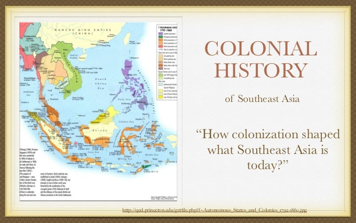 colonialism and nationalism in southeast asia Reading essentials and study guide the reach of imperialism lesson 1 colonial rule in southeast asia it was based on nationalism.