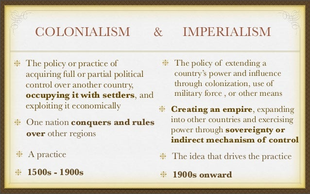the political and economic differences between colonialism and imperialism Loomba makes a distinction between imperialism and colonialism, lt6ugh   formal colonialism are economic and political, with the goals being.