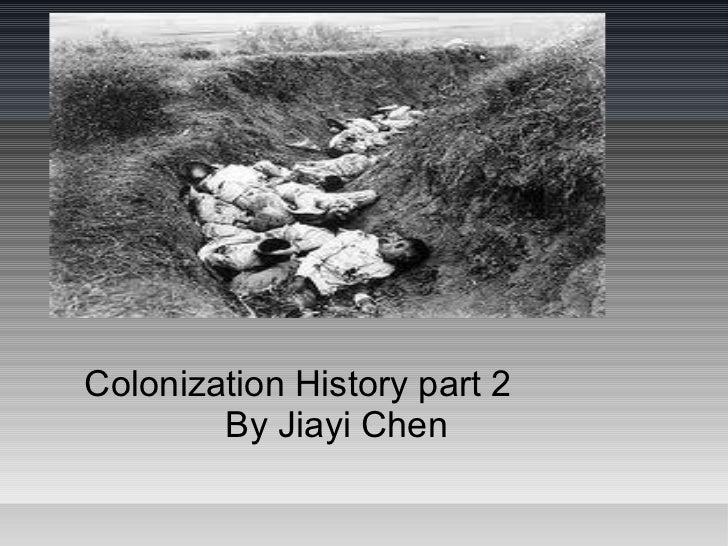 Colonization History part 2        By Jiayi Chen