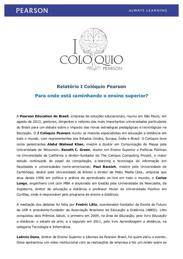 Relatório I Colóquio Pearson Para onde está caminhando o ensino superior?  A Pearson Education do Brasil, empresa de soluç...