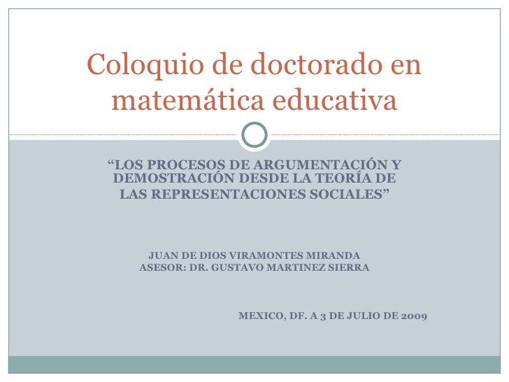 """Coloquio de doctorado en  matemática educativa   """"LOS PROCESOS DE ARGUMENTACIÓN Y   DEMOSTRACIÓN DESDE LA TEORÍA DE    LAS..."""