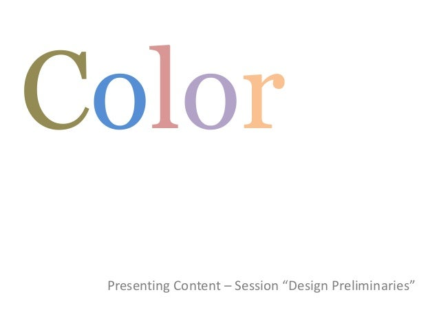 "Color Presenting Content – Session ""Design Preliminaries"""