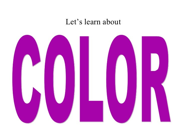 COLOR Let's learn about