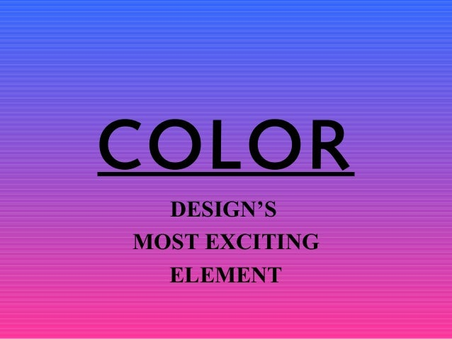 COLORDESIGN'SMOST EXCITINGELEMENT