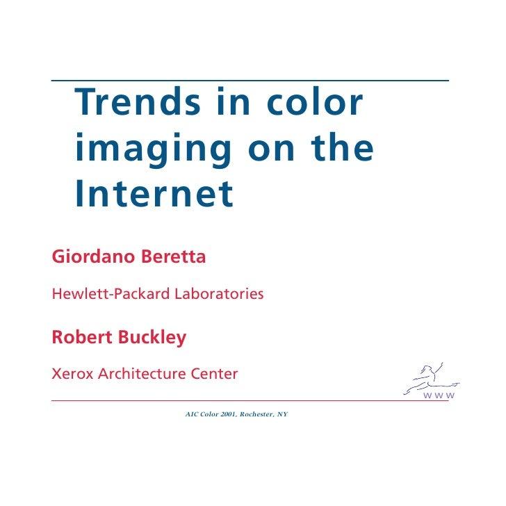 Trends in color    imaging on the    Internet Giordano Beretta Hewlett-Packard Laboratories  Robert Buckley Xerox Architec...