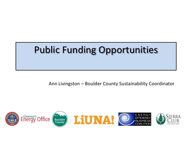 Public Funding Opportunities      Ann Livingston – Boulder County Sustainability Coordinator