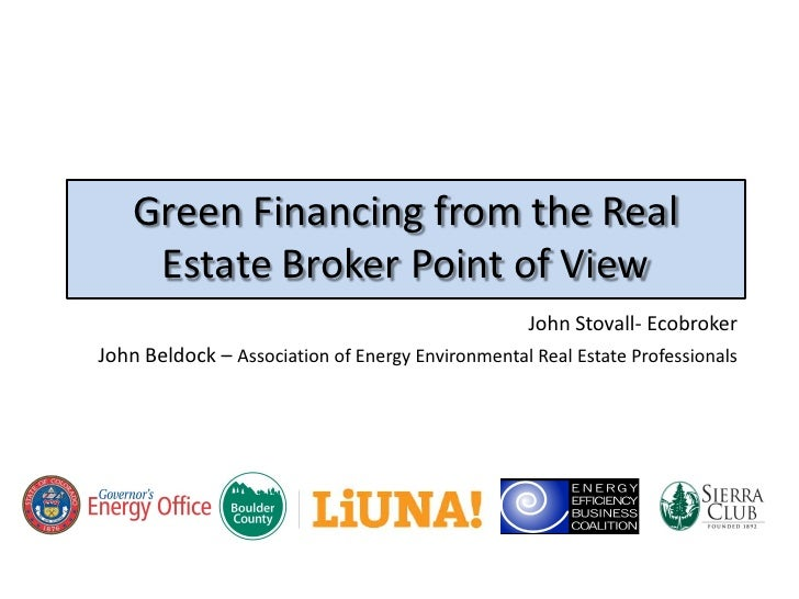 Green Financing from the Real      Estate Broker Point of View                                                    John Sto...