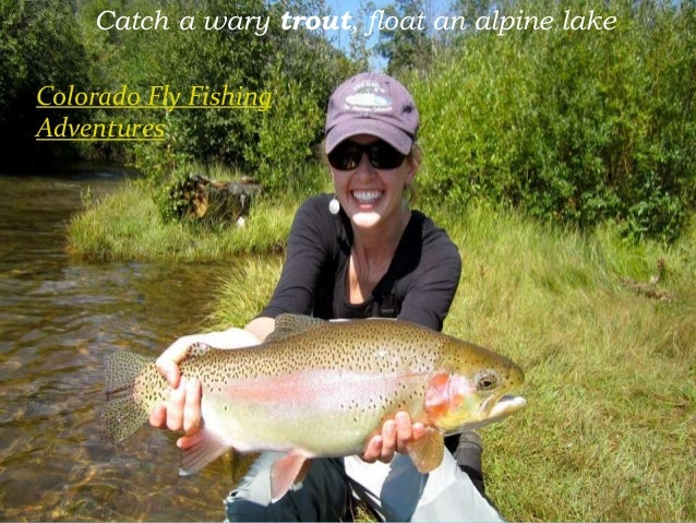 Catch a wary trout, float an alpine lake Colorado Fly Fishing Adventures