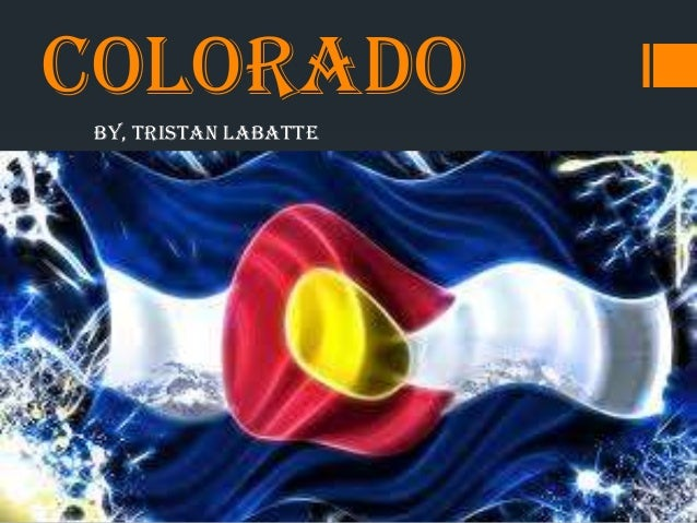 Colorado powerpoint by tristan