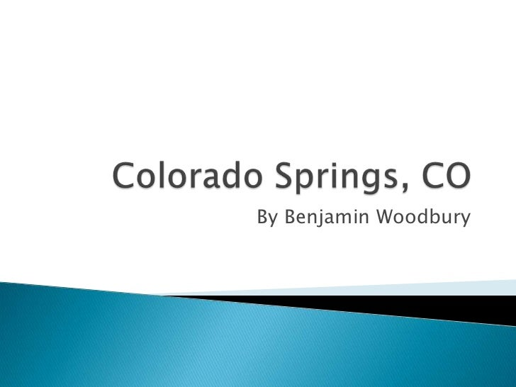 Colorado Springs, CO<br />By Benjamin Woodbury<br />