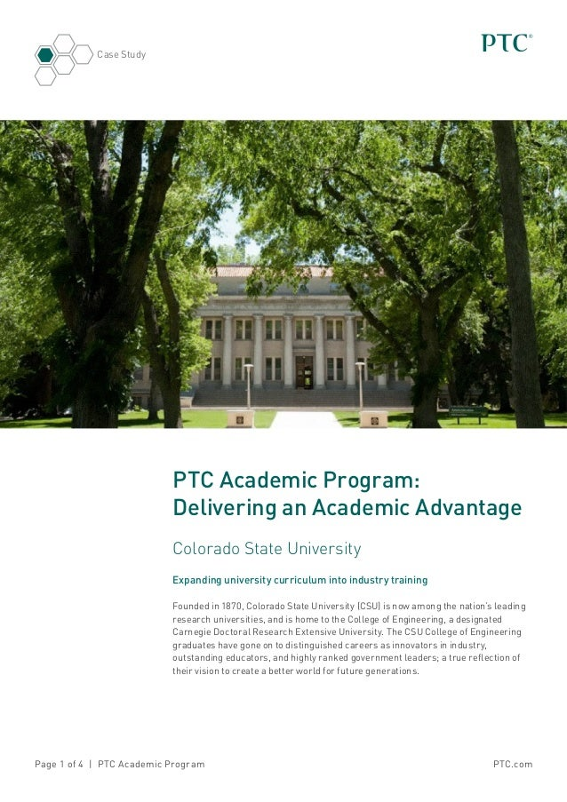 PTC.comPage 1 of 4 | PTC Academic Program Case Study PTC Academic Program: Delivering an Academic Advantage Colorado State...
