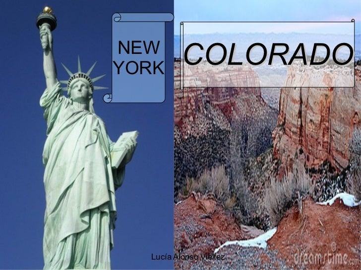 COLORADO Y NEW YORK Lucía Alonso Vieitez COLORADO NEW YORK