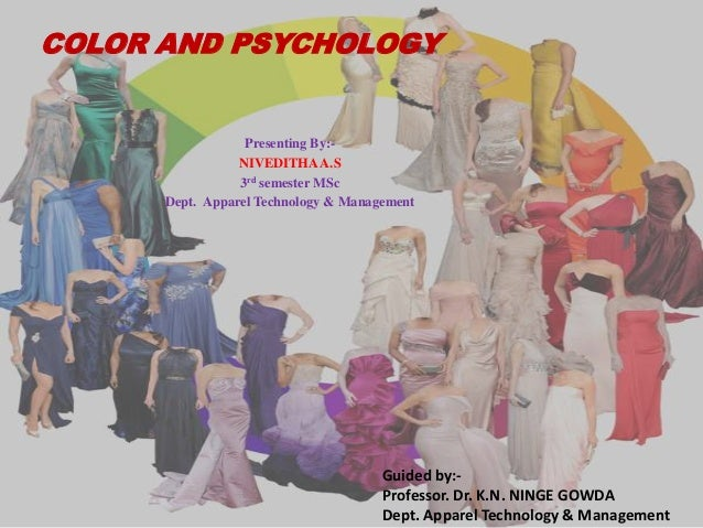 COLOR AND PSYCHOLOGY                  Presenting By:-                 NIVEDITHA A.S                 3rd semester MSc      ...