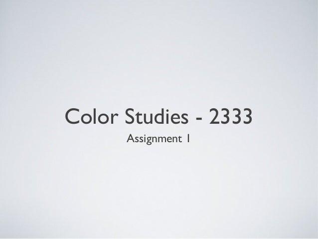 Color Studies - 2333      Assignment 1