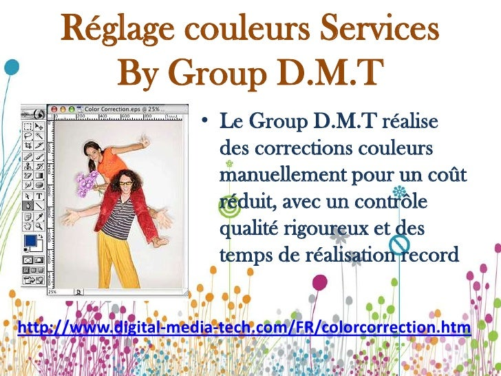 Réglage couleurs ServicesBy Group D.M.T<br />Le Group D.M.T réalise des corrections couleurs manuellement pour un coût réd...