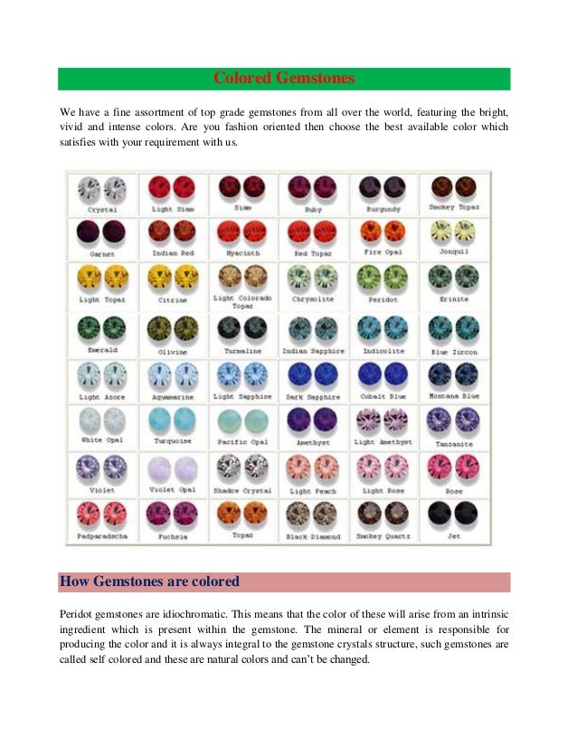 Colored Gemstones We have a fine assortment of top grade gemstones from all over the world, featuring the bright, vivid an...
