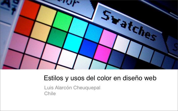 Estilos y usos del color en diseño web Luis Alarcón Cheuquepal Chile
