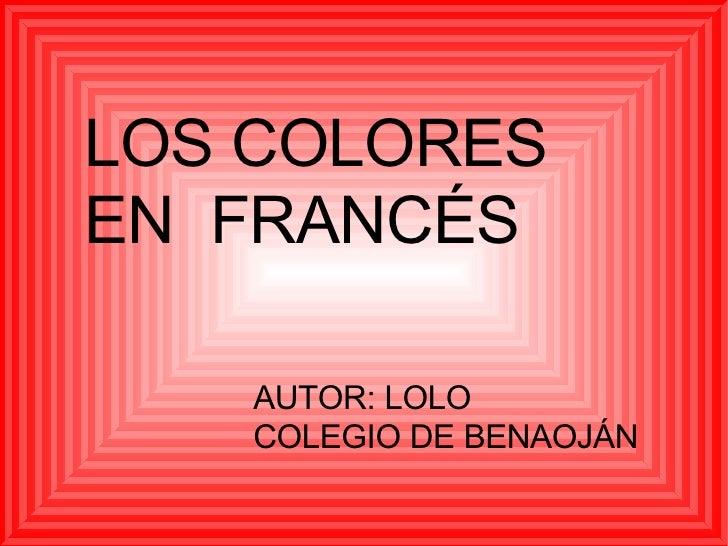 LOS COLORES EN  FRANCÉS AUTOR: LOLO COLEGIO DE BENAOJÁN