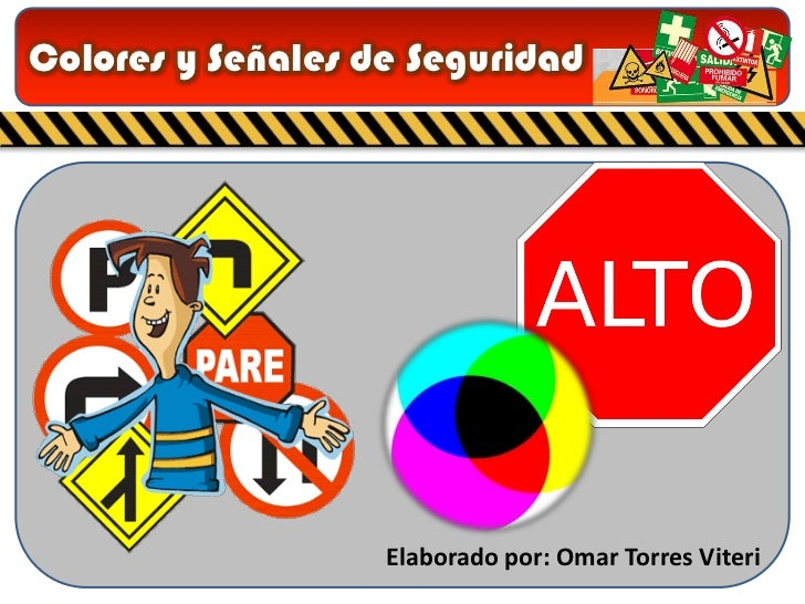 Colores y Señales de Seguridad                   Elaborado por: Omar Torres Viteri