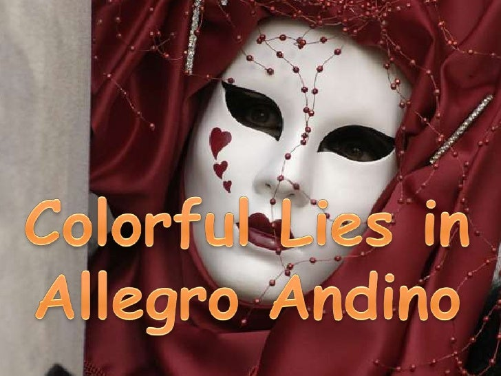 Colorful Lies In Allegro Andino