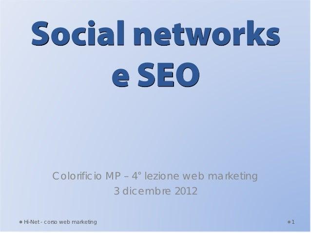 Social networks       e SEO          Colorificio MP – 4° lezione web marketing                       3 dicembre 2012Hi-Net...