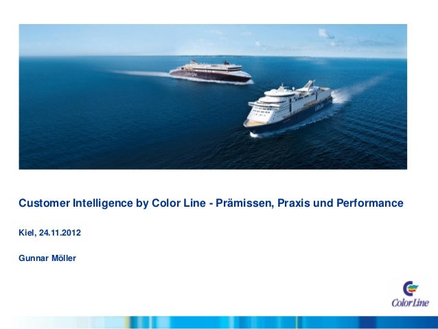 Customer Intelligence by Color Line - Prämissen, Praxis und Performance (Vortrag Digital Marketing Congress 2012)